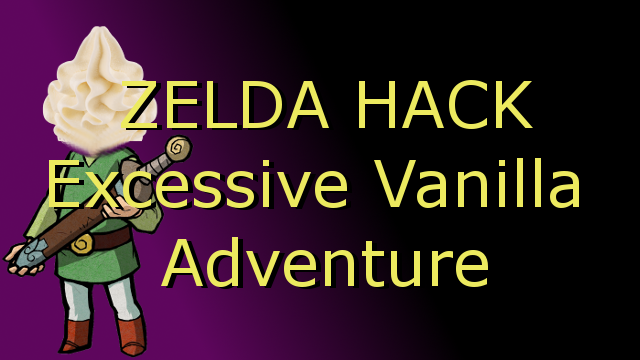 Zelda Hack - Excessive Vanilla Adventure